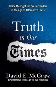 The Truth in Our Times - David E. McCraw