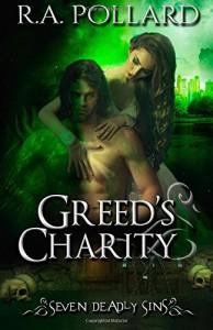 Greed's Charity (Seven Deadly Sins) (Volume 1) - R. A. Pollard