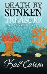Death by Sunken Treasure (A Hayden Kent Mystery) (Volume 2) - Kait Carson