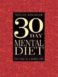 Thirty-Day Mental Diet: The Way to a Better Life - Willis Kinnear