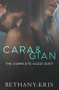 Cara & Gian: The Complete Guzzi Duet Kindle Edition - Bethany-Kris