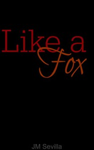 Like a Fox - J.M. Sevilla