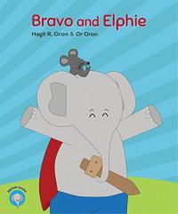 Bravo and Elphie (Elphie's books Book 2) - Hagit R. Oron, Or Oron