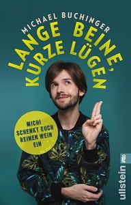 Lange Beine, kurze Lügen: Michi schenkt euch reinen Wein ein - Michael Buchinger