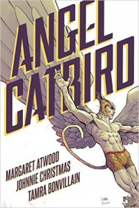 Angel Catbird, Vol. 1 - Margaret Atwood, Johnnie Christmas