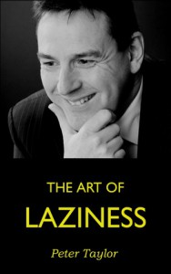 The Art of Laziness - Peter   Taylor