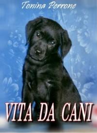 Vita Da Cani - Tonina Perrone