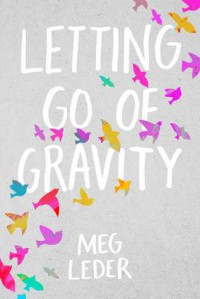 Letting Go Of Gravity - Meg Leder