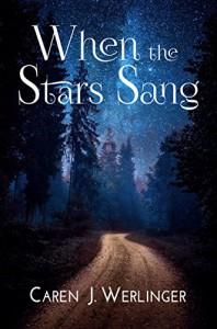 When the Stars Sang - Caren J. Werlinger