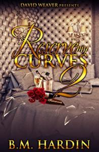 Reserve My Curves 2: He Still Belongs to Me - B.M. Hardin