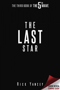 The Last Star: The Third Book of The 5th Wave by Yancey, Rick(May 24, 2016) Hardcover - Rick Yancey