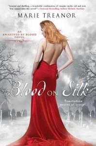 Blood on Silk: An Awakened By Blood Novel - Marie Treanor