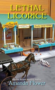 Lethal Licorice (An Amish Candy Shop Mystery) - Amanda Flower