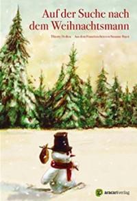 Auf der Suche nach dem Weihnachtsmann (Es weihnachtet sehr) - Thierry Dedieu, Thierry Dedieu, Susanne Bayer