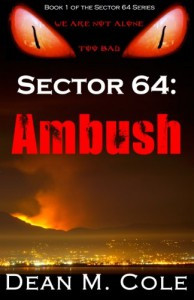 SECTOR 64: Ambush (Volume 1) - Dean M. Cole