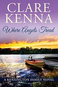 Where Angels Tread (Kensington Family Novels Book 1) - Clare Kenna