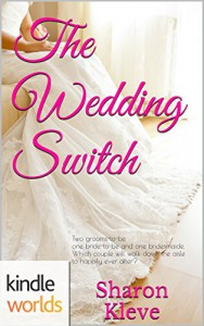 Four Weddings and a Fiasco: The Wedding Switch (Kindle Worlds Novella) - Sharon Kleve