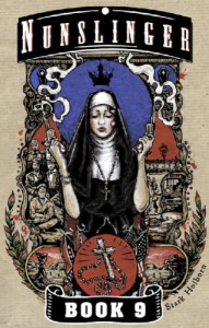 Nunslinger 9: Homily for the Damned - Stark Holborn