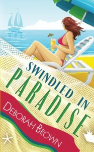 Swindled in Paradise (Paradise Series) (Volume 8) - Deborah Brown