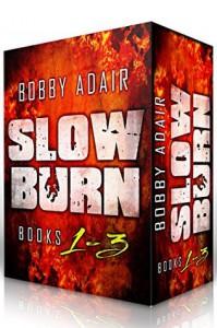Slow Burn: Box Set 1-3 - Bobby Adair
