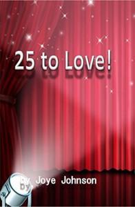 25 to Love! - Joye Johnson