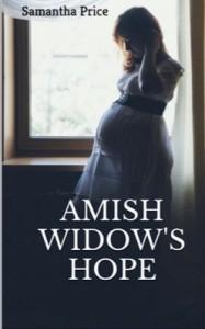 Amish Widow's Hope (Expectant Amish Widows) (Volume 1) - Samantha Price