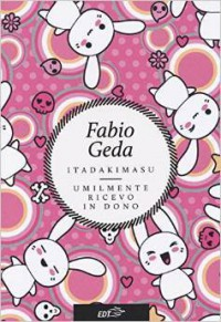 Itadakimasu. Umilmente ricevo in dono - Fabio Geda