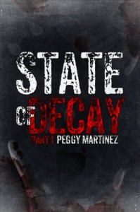 State of Decay (Part One) - Peggy Martinez