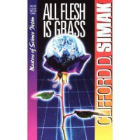 All Flesh Is Grass (Masters of Science Fiction) - Clifford D. Simak