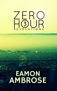 Zero Hour Part 3: Revelations - Eamon Ambrose