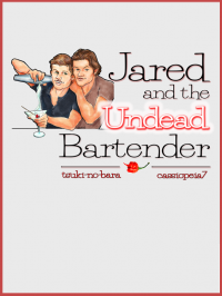Jared and the Undead Bartender - tsukinobara