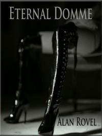 Eternal Domme - Alan Rovel