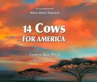 14 Cows for America - Carmen Agra Deedy, Thomas Gonzalez, Wilson Kimeli Naiyomah