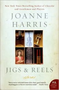 Jigs & Reels: Stories - Joanne Harris
