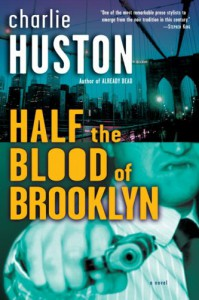Half the Blood of Brooklyn: A Novel - Charlie Huston