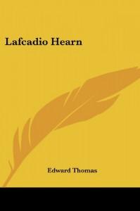 Lafcadio Hearn - Edward Thomas