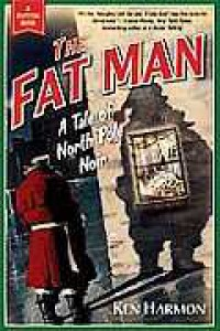 The Fat Man: A Tale of North Pole Noir - Ken Harmon