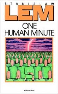 One Human Minute - Stanisław Lem, Catherine S. Leach