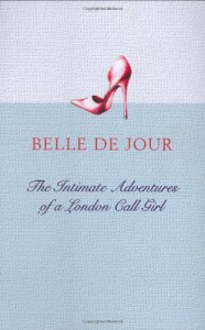 The Intimate Adventures Of A London Call Girl - Belle de Jour