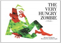 The Very Hungry Zombie: A Parody - Jonathan Apple, Michael Teitelbaum