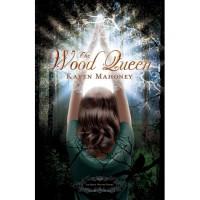 The Wood Queen (The Iron Witch, #2) - Karen Mahoney