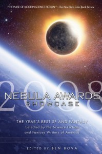 Nebula Awards Showcase 2008 - James Gunn, Ben Bova, James Patrick Kelly, Elizabeth Hand, Ruth Berman, Eugene Mirabelli, Mike Allen, Kendall Evans, David C. Kopaska-Merkel, Jack McDevitt, Peter S. Beagle