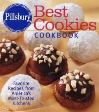 Pillsbury: Best Cookies Cookbook: Favorite Recipes from America's Most-Trusted Kitchens (Pillsbury) - Pillsbury Editors