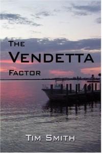 The Vendetta Factor - Tim Smith