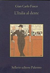 L'Italia al dente - Gian Carlo Fusco, Beppe Benvenuto