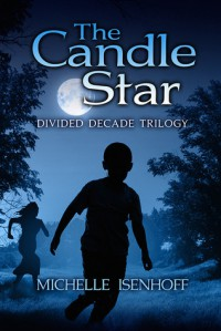 The Candle Star (Divided Decade Trilogy, #1) - Michelle Isenhoff