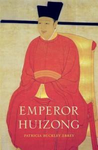 Emperor Huizong - Patricia Buckley Ebrey