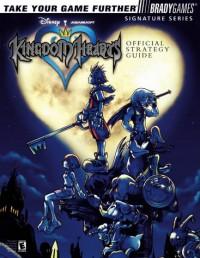 Kingdom Hearts Official Strategy Guide (Signature Series) - Dan Birlew