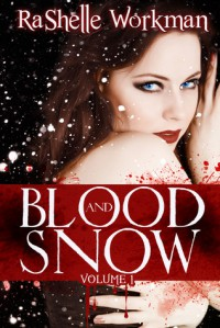 Blood and Snow - RaShelle Workman