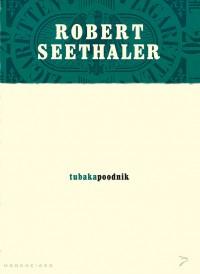 Tubakapoodnik - Piret Pääsuke, Robert Seethaler